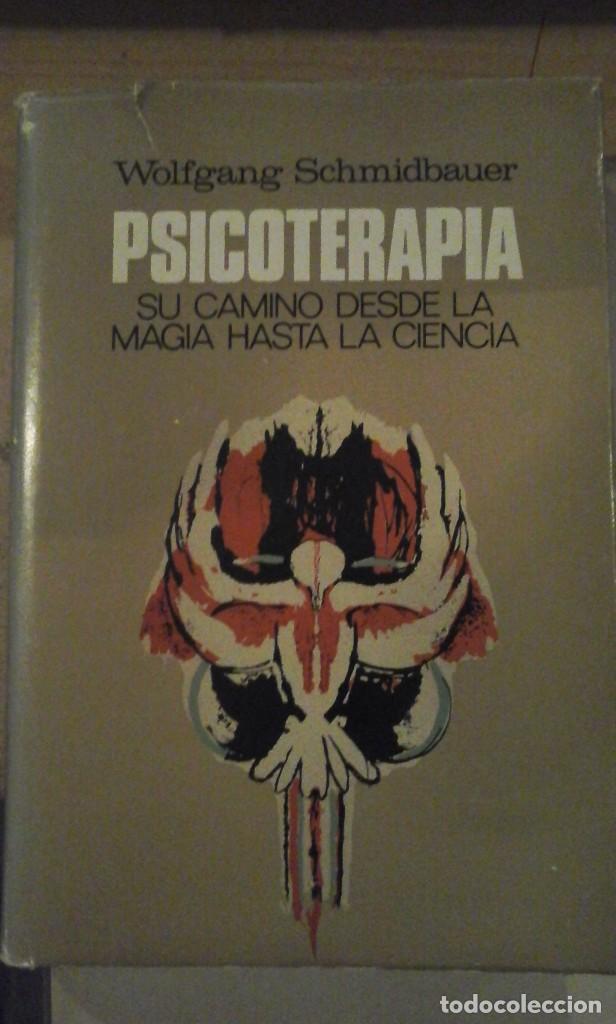 PSICOTERAPIA. SU CAMINO DESDE LA MAGIA HASTA LA CIENCIA (BARCELONA, 1973) (Libros de Segunda Mano - Pensamiento - Psicología)