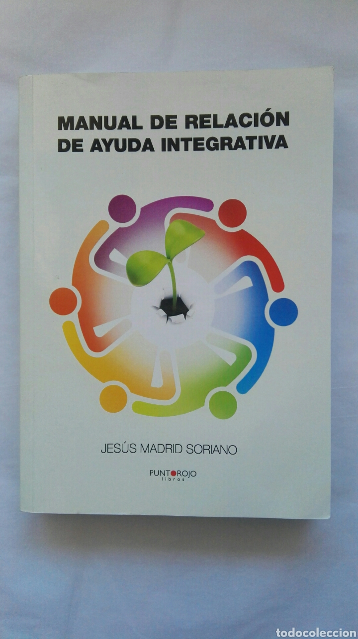 MANUAL DE RELACIÓN DE AYUDA INTEGRATIVA (Libros de Segunda Mano - Pensamiento - Psicología)