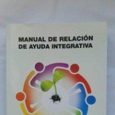 Libros de segunda mano: MANUAL DE RELACIÓN DE AYUDA INTEGRATIVA. Lote 183864380