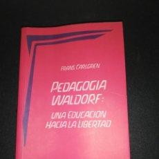 Libros de segunda mano: FRANS CARLGREN , PEDAGOGIA WALDORF : UNA EDUCACION HACIA LA LIBERTAD. Lote 183868232