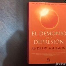 Libros de segunda mano: EL DEMONIO DE LA DEPRESIÓN. ANDREW SOLOMON. Lote 183920283