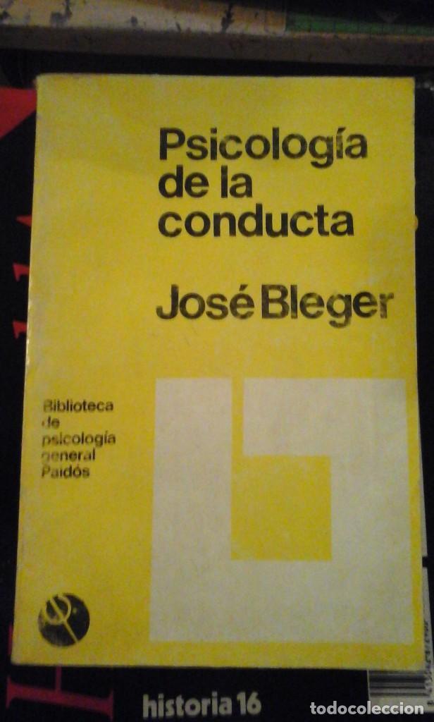 JOSÉ BLEGER: PSICOLOGIA DE LA CONDUCTA (BUENOS AIRES, 1973) (Libros de Segunda Mano - Pensamiento - Psicología)