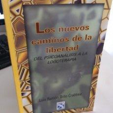 Livros em segunda mão: LOS NUEVOS CAMINOS DE LA LIBERTAD. DEL PSICOANÁLISIS A LA LOGOTERAPIA - BRITO CRABTEE, L.R.. Lote 184014085