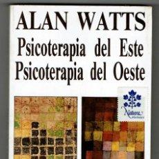 Libros de segunda mano: PSICOTERAPIA DEL ESTE PSICOTERAPIA DEL OESTE / ALAN WATTS / KAIRÓS. Lote 184033491