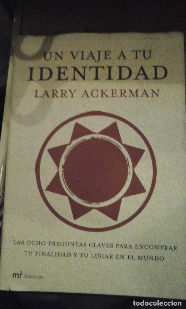 UN VIAJE A TU IDENTIDAD (MADRID, 2006) (Libros de Segunda Mano - Pensamiento - Psicología)