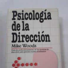 Libros de segunda mano: PSICOLOGIA DE LA DIRECCION. MIKE WOODS. Lote 184075021