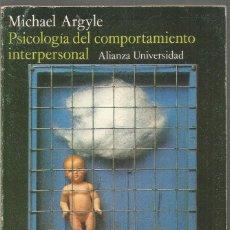 Libros de segunda mano: MICHAEL ARGYLE. PSICOLOGIA DEL COMPORTAMIENTO INTERPERSONAL. ALIANZA. Lote 184170305