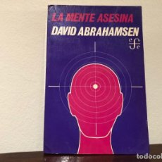 Libros de segunda mano: LA MENTE ASESINA. DAVID ABRAHAMSEN . FONDO DE CULTURA ECONÓMICA. PSICOLOGIA. VIOLENCIA. LIBRO NUEVO. Lote 184394366