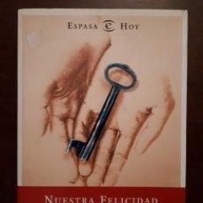 Libros de segunda mano: LIBRO NUESTRA FELICIDAD. Lote 184402761