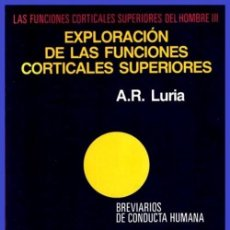 Libros de segunda mano: EXPLORACION DE LAS FUNCIONES CORTICALES SUPERIORES. CONDUCTA HUMANA. PSICOLOGIA. NEUROLOGIA.. Lote 184449981