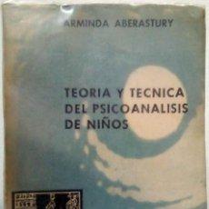 Libros de segunda mano: ARMINDA ABERASTURY - TEORÍA Y TÉCNICA DEL PSICOANÁLISIS DE NIÑOS. PAIDÓS, 1962.. Lote 184599253