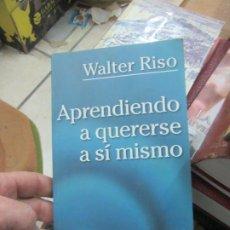 Libros de segunda mano: APRENDIENDO A QUERERSE A SÍ MISMO, WALTER RISO. L.10257-396. Lote 184774076