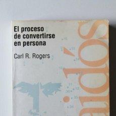 Libros de segunda mano: CARL R.ROGERS - EL PROCESO DE CONVERTIRSE EN PERSONA. MI TÉCNICA TERAPÉUTICA - PAIDÓS. Lote 185743108