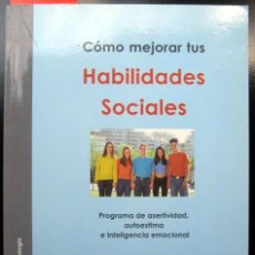Libros de segunda mano: CÓMO MEJORAR TUS HABILIDADES SOCIALES. PROGRAMA DE ASERTIVIDAD, AUTOESTIMA. DE ELIA ROCA.. Lote 184691961