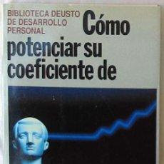 Libros de segunda mano: CÓMO POTENCIAR SU COEFICIENTE DE INTELIGENCIA - ED. DEUSTO 1992 - VER INDICE. Lote 186012855