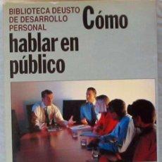Libros de segunda mano: CÓMO HABLAR EN PÚBLICO - ED. DEUSTO 1992 - VER INDICE. Lote 186014691