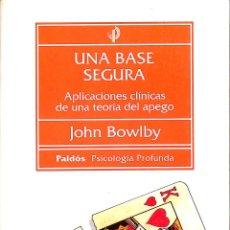 Libros de segunda mano: UNA BASE SEGURA: APLICACIONES CLÍNICAS DE UNA TEORÍA DEL APEGO - JOHN BOWLBY - PAIDÓS. Lote 186229242