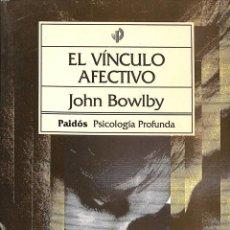 Libros de segunda mano: EL VÍNCULO AFECTIVO - JOHN BOWLBY - EDICIONES PAIDÓS - BIBLIOTECA DE PSICOLOGIA PROFUNDA, 48. Lote 186229283
