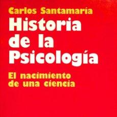 Libros de segunda mano: HISTORIA DE LA PSICOLOGÍA: EL NACIMIENTO DE UNA CIENCIA - CARLOS SANTAMARÍA - ARIEL PSICOLOGIA. Lote 186229313
