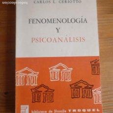 Libros de segunda mano: FENOMENOLOGÍA Y PISCOANÁLISIS. CARLOS L. CERIOTTO. TROQUEL 1969 226PP. Lote 186241512