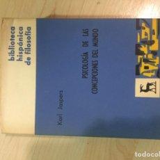 Libros de segunda mano: PSICOLOGIA DE LAS CONCEPCIONES DEL MUNDO. KARL JASPERS. Lote 186345620
