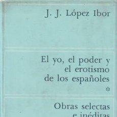 Libros de segunda mano: LOPEZ IBOR, J.J: EL YO, EL PODER Y EL EROTISMO DE LOS ESPAÑOLES. . Lote 186351448