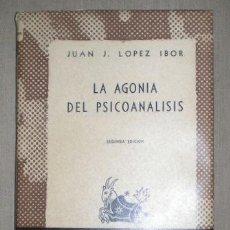 Libros de segunda mano: LOPEZ IBOR, J.J: LA AGONIA DEL PSICOANALISIS.. Lote 186351593