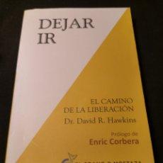 Libros de segunda mano: DEJAR IR. EL CAMINO DE LA LIBERACIÓN. DR. DAVID R. HAWKINS. Lote 186359372