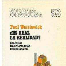 Libros de segunda mano: PAUL WATZLAWICK : ¿ES REAL LA REALIDAD? CONFUSIÓN. DESINFORMACIÓN. COMUNICACIÓN. (ED. HERDER, 1992). Lote 186396730