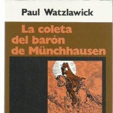 Libros de segunda mano: PAUL WATZLAWICK : LA COLETA DEL BARÓN DE MÜNCHHAUSEN. PSICOTERAPIA Y REALIDAD. (ED. HERDER, 1992). Lote 186396836