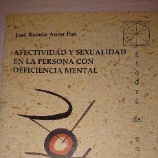 Libros de segunda mano: EFECTIVIDAD Y SEXUALIDAD EN LA PERSONA CON DEFICIENCIA MENTAL. Lote 186444557