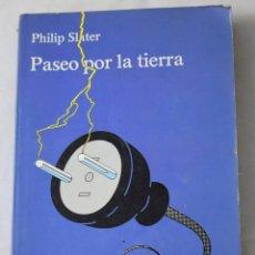 Libros de segunda mano: PASEO POR LA TIERRA. SLATER, PHILIP.. Lote 188205472