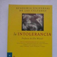 Libros de segunda mano: LA INTOLERANCIA ACADEMIA UNIVERSAL DE LAS CULTURAS. PREFACIO DE ELIE WIESEL. 2006.DEBIBL. Lote 188757898