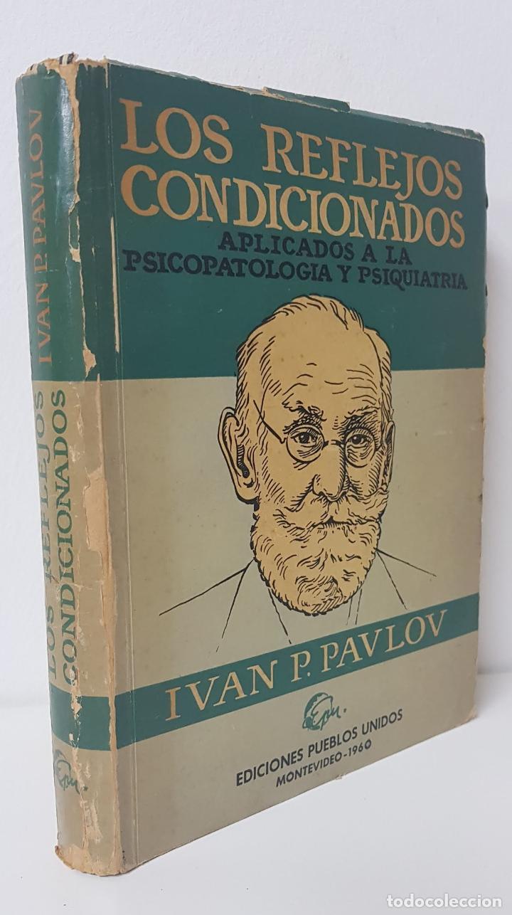LOS REFLEJOS CONDICIONADOS APLICADOS A LA PSICOPATOLOGÍA Y PSIQUIATRÍA - IVAN P. PAVLOV (Libros de Segunda Mano - Pensamiento - Psicología)