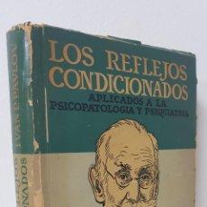 Libros de segunda mano: LOS REFLEJOS CONDICIONADOS APLICADOS A LA PSICOPATOLOGÍA Y PSIQUIATRÍA - IVAN P. PAVLOV. Lote 189261368