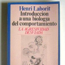 Libri di seconda mano: INTRODUCCION A UNA BIOLOGIA DEL COMPORTAMIENTO - LA AGRESIVIDAD DESVIADA - HENRI LABORIT. Lote 189310701
