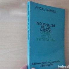 Libros de segunda mano: PSICOANÁLISIS DE LOS SUEÑOS - ANGEL GARMA (BIBLIOTECA DE PSICOLOGÍA PROFUNDA (EDITORIAL PAIDÓS). Lote 189464581