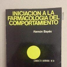 Libros de segunda mano: INICIACIÓN A LA FARMACOLOGÍA DEL COMPORTAMIENTO. RAMÓN BAYÉS.. Lote 189466887