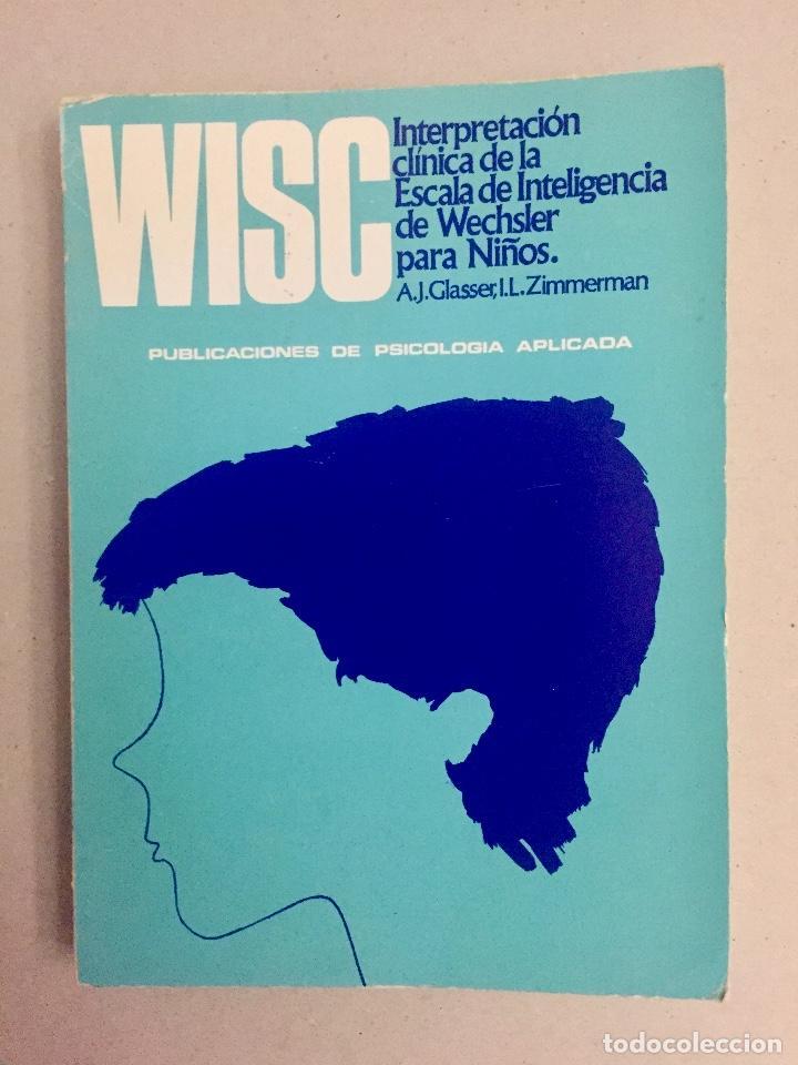 WISC. INTERPRETACIÓN CLÍNICA DE LA ESCALA DE INTELIGENCIA WECHSLER PARA NIÑOS. (Libros de Segunda Mano - Pensamiento - Psicología)