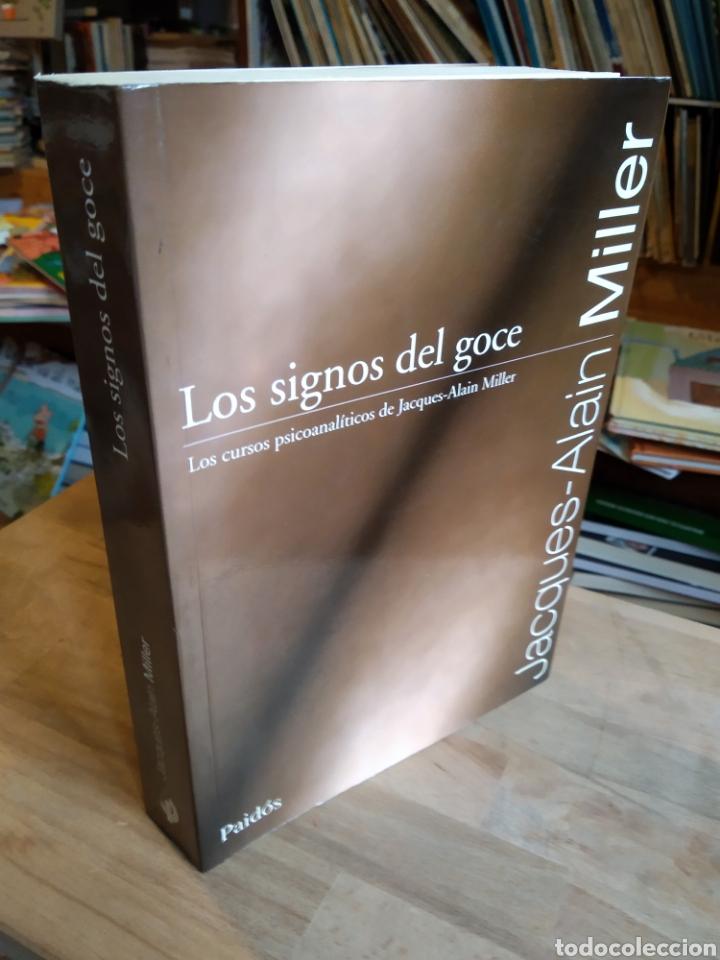 LOS SIGNOS DEL GOCE. JACQUES-ALAIN MILLER (Libros de Segunda Mano - Pensamiento - Psicología)