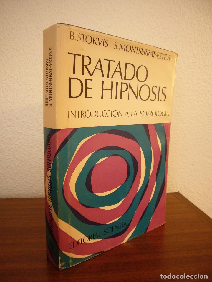 TRATADO DE HIPNOSIS. INTRODUCCIÓN A LA SOFROLOGÍA (SCIENTIA, 1967) B. STOKVIS & S. MONTSERRAT-ESTEVE (Libros de Segunda Mano - Pensamiento - Psicología)