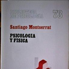 Libros de segunda mano: SANTIAGO MONTSERRAT - PSICOLOGÍA Y FÍSICA. Lote 190271976