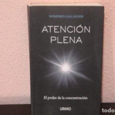Libros de segunda mano: ATENCION PLENA EL PODER DE LA CONCENTRACION POR WINIFRED GALLAGHER. Lote 190301455