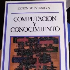 Libros de segunda mano: COMPUTACION Y CONOCIMIENTO. HACIA UNA FUNDAMENTACION DE LA CIENCIA COGNITIVA. - PYLYSHYN, ZENON W.. Lote 190237652