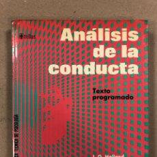 Libros de segunda mano: ANÁLISIS DE LA CONDUCTA. J.G. HOLLAND Y B.F. SKINNER. BIBLIOTECA TÉCNICA DE PSICOLOGÍA. TRILLAS 1976. Lote 272438493