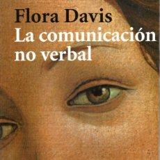 Libros de segunda mano: LA COMUNICACIÓN NO VERBAL. FLORA DAVIS. Lote 190701252