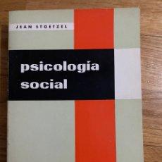 Libros de segunda mano: PSICOLOGÍA SOCIAL JEAN STOETZEL. Lote 191121225