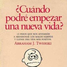 Libros de segunda mano: ABRAHAM J. TWESKI ¿ CUANDO PODRE EMPEZAR UNA NUEVA VIDA ? BARCELONA 1992. Lote 191190032