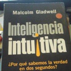 Libros de segunda mano: INTELIGENCIA INTUITIVA (MADRID, 2005) ¿POR QUÉ SABEMOS LA VERDAD EN DOS SEGUNDOS?. Lote 191193721
