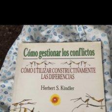 Libros de segunda mano: CÓMO GESTIONAR LOS CONFLICTOS. CÓMO UTILIZAR CONSTRUCTIVAMENTE LAS DIFERENCIAS. Lote 191484751